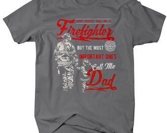 Men's Firefighter Dad T-Shirt Important People Call Me Tee Gift Idea Father's Day