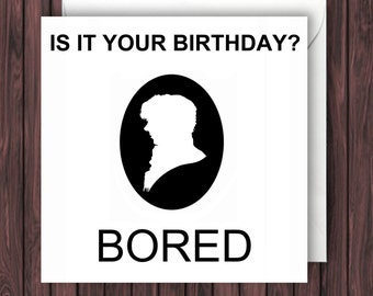 BORED. Sherlock Holmes. Sherlock Birthday Card. Funny Greetings Card. Geek Blank Card. Sherlock Card.