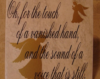 Oh for the touch of a vanished hand, and the sound of a voice that is still tile
