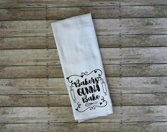 Bakers Gonna Bake Flour Sack Tea Towel, Funny Kitchen Towel, Country Dish Cloth, Baking Towel, Baking Decor, Bakers Towel, Kitchen Linen