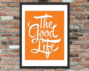 The Good Life - Typography Print, Wall Art, Gallery Wall
