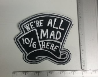 """Alice in Wonderland """"We're All Mad Here"""" Embroidered Patch"""