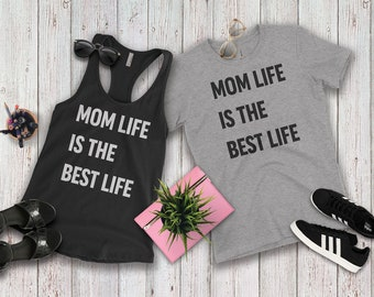 Mom Life Is the Best Life, T-shirts for women, Tank, Racer Back, Mom, Plus Size, Graphic Tee T-Shirts, Mother's Day