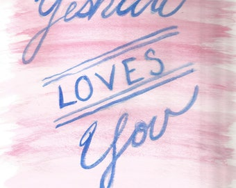 Yeshua Loves You, original Water Color Art Print.  Instant Download.