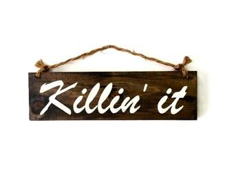 Killin' It Wood Sign / Bohemian Decor / Boho Chic Wall Decor / Dorm Room Decor / Housewarming Gift / Coworker Gift / Funky Wall Art