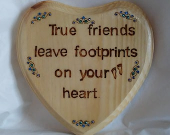 True Friends leave footprints...wood burned plaque, decorated with fine scrolls embellished with blue and green crystals