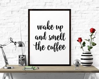 Wake Up And Smell The Coffee, Printable Wall Decor, Wall Art, Kitchen Art, Printable Art, Printable Poster, Motivational Print