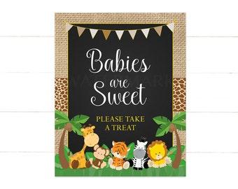 Babies are Sweet Sign , Safari Babies Are Sweet Take a Treat, Favor Sign, Safari Jungle Animals  502Printable Printable