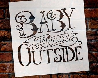 Baby It's Cold Outside word stencil by StudioR12 |Reusable Mylar Template| Painting,Typography, DIY Christmas Decor wood signs - SELECT SIZE