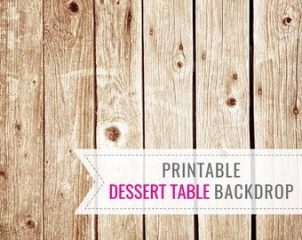Wooden Printable DESSERT TABLE BACKDROP - Birthday Backdrop - Dessert Table Backdrop - Photobooth Backdrop - Instant Download
