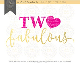 2nd birthday SVG, girl SVG, two fabulous svg,two year old svg, second birthday svg, eps, dxf, png file, Silhouette, Cricut
