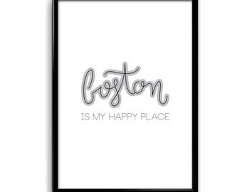 Boston Lover Print Boston is my Happy Place 11 x 17 Poster Script Calligraphy Design