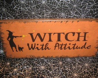 """Primitive  Holiday Wooden Hand Painted Halloween Salem Witch Sign -  """" WITCH with Attitude  """"  Country  Rustic Folkart"""