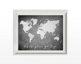 024 Oh the Places You'll Go Chalkboard World Map Print Modern Wall Art Inspirational Quote Printable 8x10 jpg and pdf file INSTANT DOWNLOAD