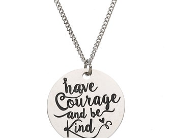 "Stainless Steel ""Have Courage and Be Kind"" Inspirational Pendant"