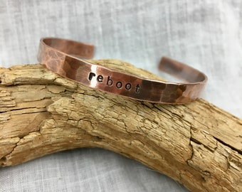 Reboot Cuff Bracelet, Mantra Cuff Bracelet, Hammered Copper, Yoga Jewelry, Eco Friendly Gifts, Sustainable Jewelry, Girlfriend Gift
