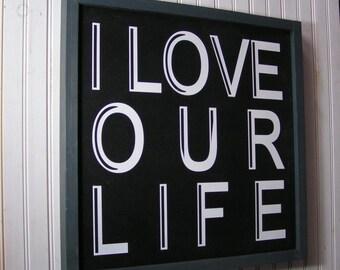 Rustic Cedar Frame farmhouse style, fixer upper decor,  I Love our Life wall sign