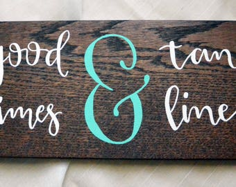 Good Times and Tan Lines // Home Decor // Summer // Ampersand // Calligraphy // Custom