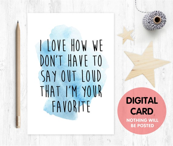 father's day card printable funny father's day card digital download today I love how we don't have to say out loud i'm your favorite