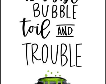Bubble Bubble Toil and Trouble Halloween Printable