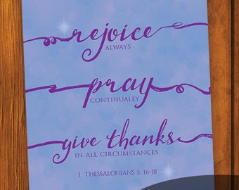 Bible Verse Digital Print 8x10 / 1 Thessalonians 5:16-18 / Set of 5 Sizes / pray / rejoice / give thanks / 8x10 / 5x7 / 4x6 / 3x5 / 4x4