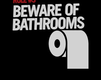 Rule #3 Beware of Bathrooms T-shirt