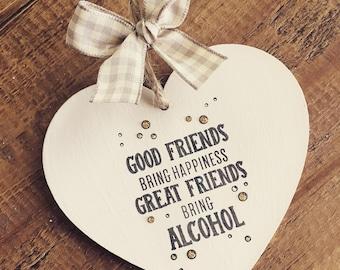 Friend Gift Plaque Sign Keepsake Present Best Good Heart Alcohol Wooden Humour