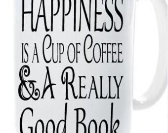 Happiness is a Cup of Coffee and A Really Good Book, funny mug, sassy mug, nerd mug, reading mug, coffee mug
