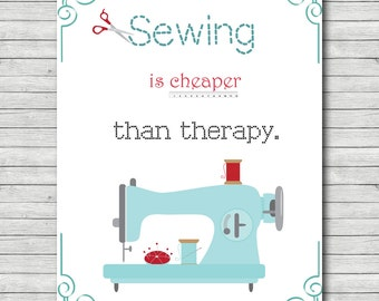 Sewing Is Cheaper Than Therapy Printable Craft Room Wall Art Home Decor Sewing Room Decor DIY Printable Art 5x7 8x10 11x14 Sewing Sign