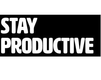 Stay Productive Vinyl Sticker cut out text