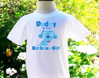 Blues Clues Father of the Birthday Girl Blues Clues Custom Shirt Blues Clues Birthday Shirt Blues Clues Father Custom Birthday Shirt -BC001