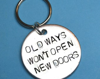 Deep, Motivational gifts,Inspirational, old ways, open new doors, gift for her,quote gift,christmas gifts,couple keychain,boyfriend gift