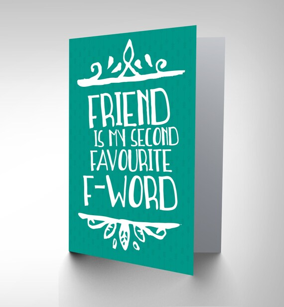 Lovely Funny Friend Card / Best Friend Card / Swear Card / F Word /