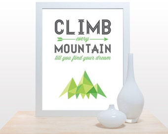 Climb Every Mountain- decor wall poster typography print geometric facet prism modern mountains nature Sound of Music green white grey art