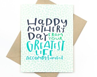 funny mother's day card - greatest life accomplishment