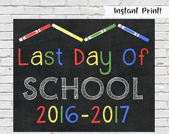 Last Day of School Sign, Chalkboard School Printable, Chalkboard Photo Prop, End of School Year Sign, Last Day of School Printable