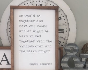 We would be together and have our books Wood Sign, Ernest Hemingway Quote