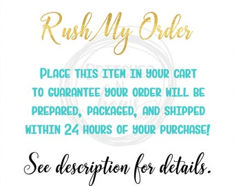 RUSH ORDER // Faster Processing & 2-3 Day Priority Mail Shipping