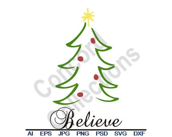 Christmas Tree, Believe - Svg, Dxf, Eps, Png, Jpg, Vector Art, Clipart, Cut File