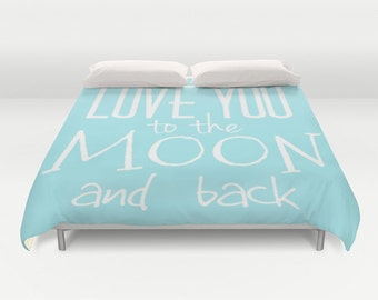 Love You to the Moon and back Duvet Cover, Made to Order, Text Bubble Bedding, Teal Blue Decorative Bedding, Love, Sky Blue Bedding