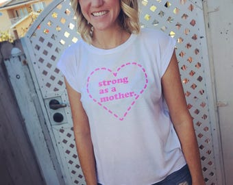 """Pink Breast Cancer Awareness """"Strong as a Mother"""" Rolled Cuff Muscle Tee"""