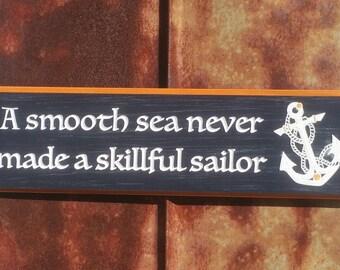 Nautical Captain Smooth Sea Sailor Quote Sign