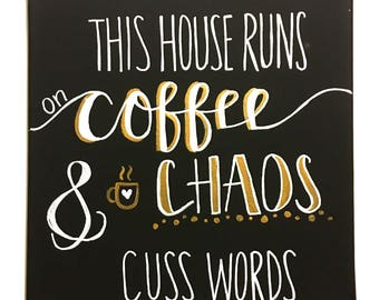 """Home Decor, Wall Art, Canvas, Painting """"This house runs on coffee, chaos, and cuss words"""""""