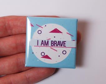 I Am Brave 38mm Self Love Badge