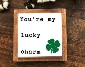 You're my luck charm wood sign, shamrock St. Patrick's day, Spring decor Irish framed art wall Rustic Farmhouse Shamrock Decor Sign #317