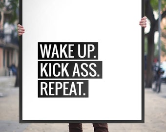 """Typography Poster Motivational Print """"Wake Up, Kick Ass, Repeat"""" Printable Art, Black White Inspiration Quote Art *Instant Download PDF/JPG*"""