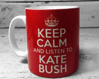 Keep Calm and Listen to Kate Bush 11oz Gift Mug