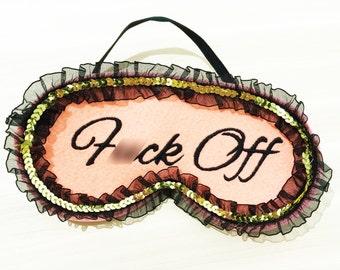 Gorgeous F*ck Off Eye Mask - Sleep Mask with Embroidery - Sleep Eye Masks - Night Mask -  Eye Cover for Sleeping - Sleeping Blinders