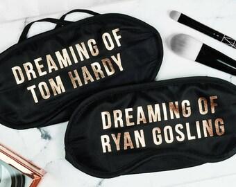 Personalised Dreaming Of Mask - funny eye mask - eyemask - blindfold - sleeping - sleep mask - hen party gifts - ryan gosling - tom hardy