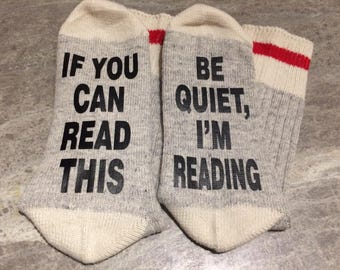 If You Can Read This ... Be Quiet, I'm Reading (Socks)